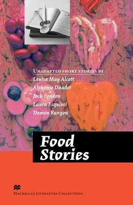 Macmillan Literature Collections: Food Stories - Advanced
