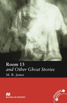 Macmillan Readers: Room 13 and Other Ghost Stories - Elementary