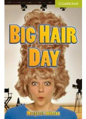 Cambridge English Readers: Big Hair Day, ниво Starter