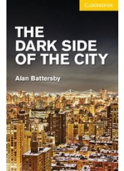 Cambridge English Readers: The Dark Side of the City, ниво A2