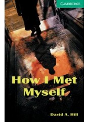 Cambridge English Readers: How I Met Myself, ниво B1.1