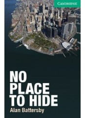 Cambridge English Readers: No Place to Hide, ниво B1.1