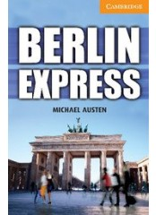 Cambridge English Readers: Berlin Express, ниво B1.2