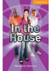 Cambridge English Readers: In the House, ниво B1.2