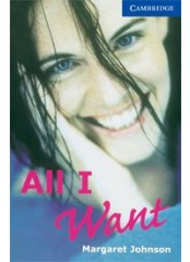 Cambridge English Readers: All I Want, ниво B2