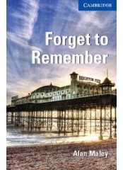 Cambridge English Readers: Forget to Remember, ниво B2