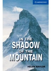 Cambridge English Readers: In the Shadow of the Mountain, ниво B2