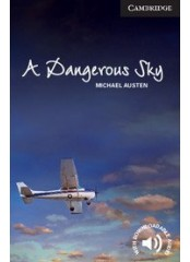 Cambridge English Readers: A Dangerous Sky, ниво C1