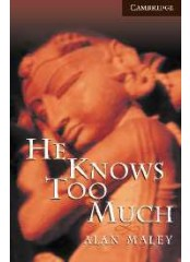 Cambridge English Readers: He Knows Too Much, ниво C1