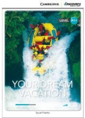Cambridge Discovery Education Interactive Readers: Your Dream Vacation - Ниво А1+