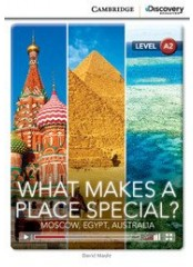 Cambridge Discovery Education Interactive Readers: What Makes a Place Special? - Ниво А2