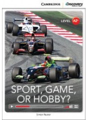Cambridge Discovery Education Interactive Readers: Sport, Game or Hobby? - Ниво А2+