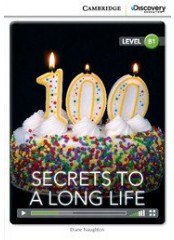 Cambridge Discovery Education Interactive Readers: Secrets to a Long Life - Ниво B1