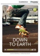 Cambridge Discovery Education Interactive Readers: Down to Earth - Ниво B1+