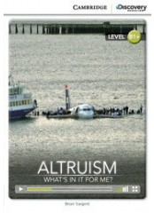Cambridge Discovery Education Interactive Readers: Altruism - Ниво B1+