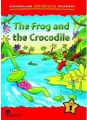 Macmillan Children's Readers: Frog and the crocodile - Ниво 1