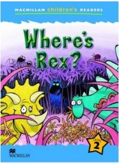 Macmillan Children's Readers: Where's Rex - Ниво 2