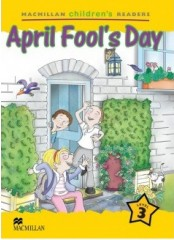 Macmillan Children's Readers: April Fool's day - Ниво 3