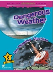 Macmillan Children's Readers: Dangerous weather - Ниво 5