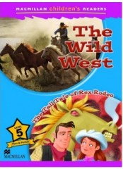 Macmillan Children's Readers: The Wild West - Ниво 5