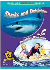 Macmillan Children's Readers: Sharks and dolphins - Ниво 6