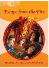 English Explorers Readers, Level 4: Escape from the Fire