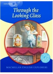 English Explorers Readers, Level 6: Through the Looking Glass