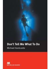 Macmillan Readers: Don't Tell Me What To Do - Elementary