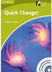 Cambridge Experience Readers: Quick Change! + CD - Starter
