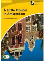 Cambridge Experience Readers: A Little Trouble in Amsterdam - Ниво А2