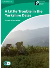 Cambridge Experience Readers: A Little Trouble in the Yorkshire Dales - Ниво B1