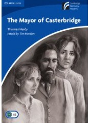 Cambridge Experience Readers: The Mayor of Casterbridge - Ниво B2
