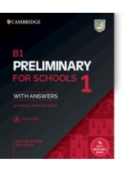 B1 Preliminary for Schools 1 for the Revised 2020 Exam Student's Book with Answers with Audio with Resource Bank Authentic Practice Tests