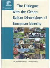 The Dialogue with the Other: Balkan Dimensions of European Identity