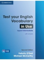 Test Your English Vocabulary in Use, Upper-Intermediate, Second edition - Тестове по английски език с отговори