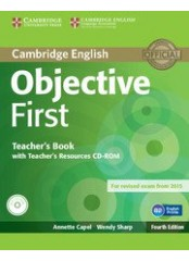 Objective First Certificate, Fourth edition - Ръководство за учителя + CD